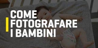 Come fotografare i bambini