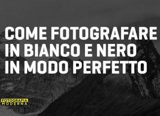 Come fotografare in bianco e nero
