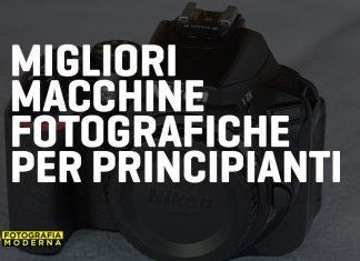 Migliori macchine fotografiche per principianti