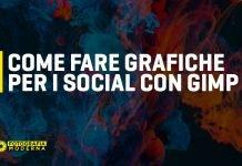 Come fare grafiche social con Gimp