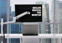 Il miglior braccio porta monitor da scrivania