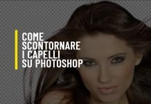 Come scontornare i capelli su Photoshop