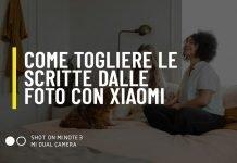 Come togliere le scritte dalle foto su Xiaomi