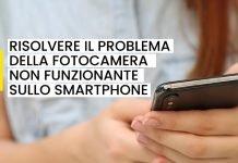 Problema fotocamera posteriore smartphone