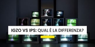 Differenze tra monitor IGZO e IPS