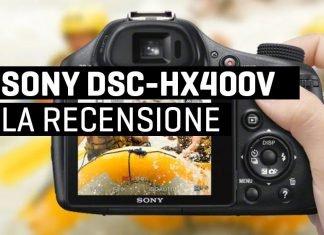Sony DSC HX400V Recensione