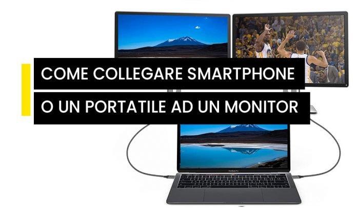 Collegare uno smartphone ad un monitor