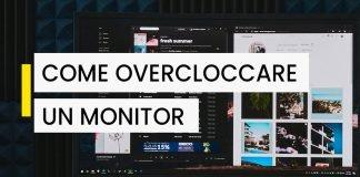 Come overcloccare un monitor