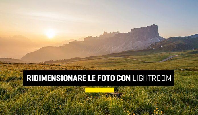 Ridimensionare le foto con Lightroom
