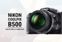Recensione della Nikon Coolpix B500